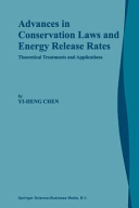 Advances in Conservation Laws and Energy Release Rates PDF