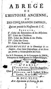 Abrégé de l'histoire ancienne ou des cinq grands empires qui ont précédé la naissance de J.-C... accompagné de la chronologie de ces empires... et de notes... par le P. Duchesne