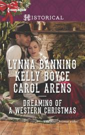 Dreaming of a Western Christmas: His Christmas Belle\The Cowboy of Christmas Past\Snowbound with the Cowboy