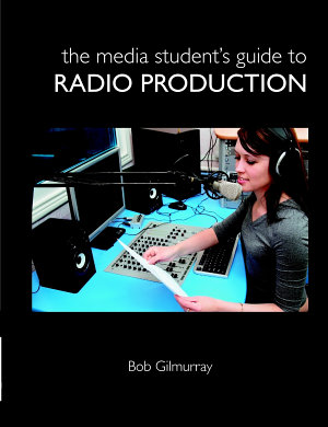 The Media Student s Guide to Radio Production