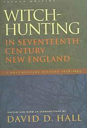Witch Hunting In Seventeenth Century New England Book PDF