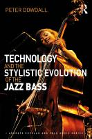 Technology and the Stylistic Evolution of the Jazz Bass PDF