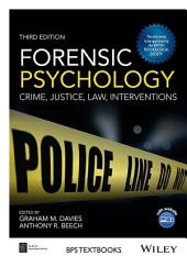 Forensic Psychology: Crime, Justice, Law, Interventions, Edition 3