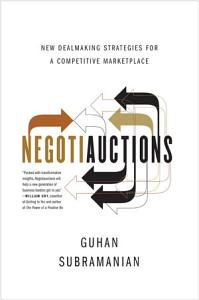 Dealmaking  The New Strategy of Negotiauctions Book