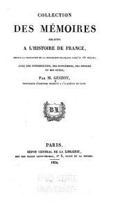 Collection des mémoires relatifs à l'histoire de France depuis la fondation de la monarchie française jusqu'au 13e siècle: Avec une introduction, des supplémens, des notices et des notes, Volume30