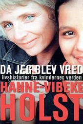 Da jeg blev vred: Livshistorier fra kvindernes verden
