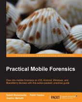Practical Mobile Forensics