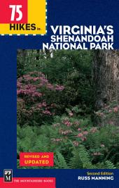 75 Hikes in Virginia Shenandoah National Park, 2nd Edition: Edition 2