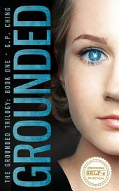 Grounded: The Grounded Trilogy Book One