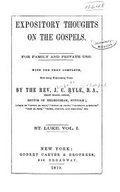 Expository Thoughts on the Gospels: For Family and Private Use. With the Text Complete, and Many Explanatory Notes, Volume 1