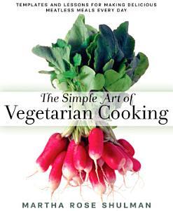 The Simple Art of Vegetarian Cooking Book