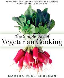 The Simple Art Of Vegetarian Cooking