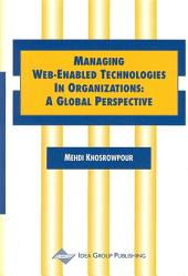 Managing Web-Enabled Technologies in Organizations: A Global Perspective: A Global Perspective