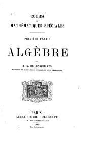 Cours de mathématiques spéciales: Algèbre. 1883