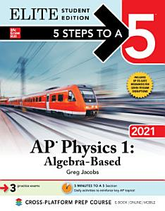 5 Steps to a 5  AP Physics 1  Algebra Based  2021 Elite Student Edition Book