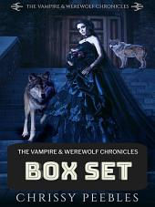 The Vampire & Werewolf Chronicles Box Set