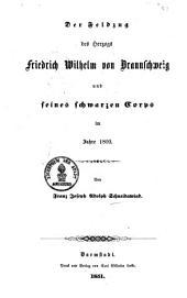 Der Feldzug des Herzogs Friedrich Wilhelm von Braunschweig und seines schwarzen Corps im Jahre 1809
