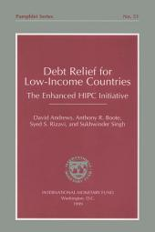 Debt Relief for Low-Income Countries: Th E HPIC Initiative (Revised'99)