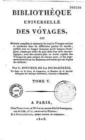 Bibliothèque universelle des voyages ou Notice complète et raisonnée de tous les voyages anciens et modernes dans les différentes partis du monde,...