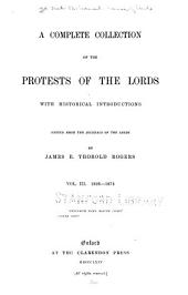 A Complete Collection of the Protests of the Lords: 1826-1874