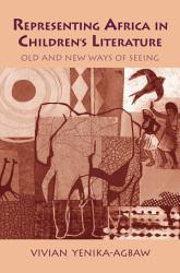 Representing Africa In Children S Literature Book PDF