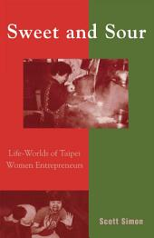 Sweet and Sour: Life-Worlds of Taipei Women Entrepreneurs