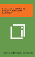 Collected Poems by Edwin Arlington Robinson PDF