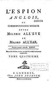 L'espion anglois, ou correspondance secrète entre Milord All'eye et Milord Alle'ar. Nouvelle édition, revue, corrigée & considérablement augmentée. Tome premier [-dixième]