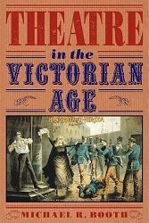 Theatre In The Victorian Age Book PDF
