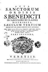 Acta sanctorum ordinis S. Benedicti in sæculorum classes distributa. Sæculum primum (-sextum) ... Collegit donnus Lucas d'Achery, ... ac cum eo edidit d. Joannes Mabillon, ...: Saeculum tertium quod est ab anno Christi 700. ad 800. ... Pars secunda, Volume 3
