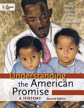 Understanding the American Promise: A History, Combined Volume: A History of the United States, Edition 2