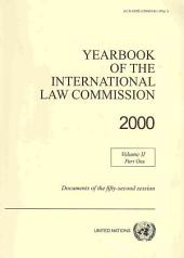 Yearbook of the International Law Commission 2000: Volume 2, Part 1