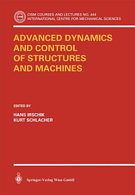 Advanced Dynamics and Control of Structures and Machines