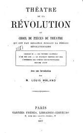 Théâtre de la Révolution: ou, choix de pièces de théâtre qui ont fait sensation pendant la période révolutionnaire