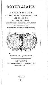 De Bello Peloponnesiaco Libri Octo, Graece Et Latine Ad Editionem Ios. Wasse Et Car. Andr. Dukeri Accurate Expressi Cum Varietate Lectionis Et Annotationibus: Volume 4