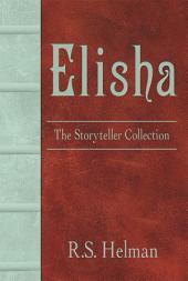 Elisha: The Storyteller Collection