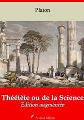 Théétète ou de la Science: Nouvelle édition augmentée