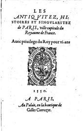 Les antiquitez histoires et singularitez de Paris ville capitale du royaume de France. -Paris, Gilles Corrozet 1550