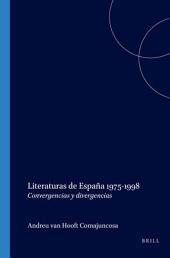 Literaturas de España 1975-1998: convergencias y divergencias