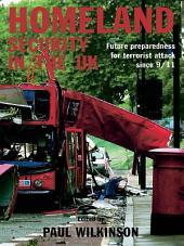 Homeland Security in the UK: Future Preparedness for Terrorist Attack since 9/11