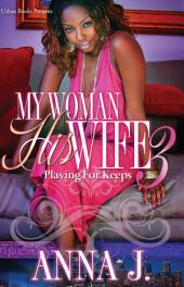 My Woman His Wife 3: Playing for Keeps