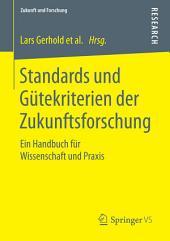 Standards und Gütekriterien der Zukunftsforschung: Ein Handbuch für Wissenschaft und Praxis