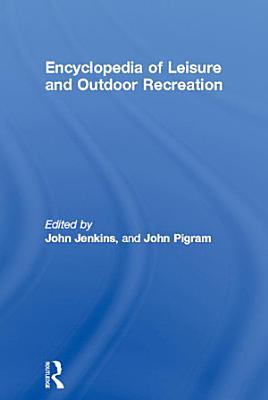 Encyclopedia of Leisure and Outdoor Recreation PDF