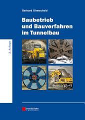 Baubetrieb und Bauverfahren im Tunnelbau: Ausgabe 2