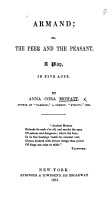 Armand  or the Peer and the Peasant  A play in five acts in verse and prose PDF