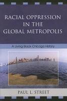 Racial Oppression in the Global Metropolis PDF