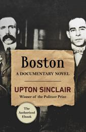 Boston: A Documentary Novel
