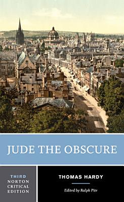 Jude the Obscure  Third Edition   Norton Critical Editions