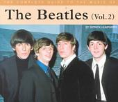 The Complete Guide to the Music of the Beatles: Volume 2