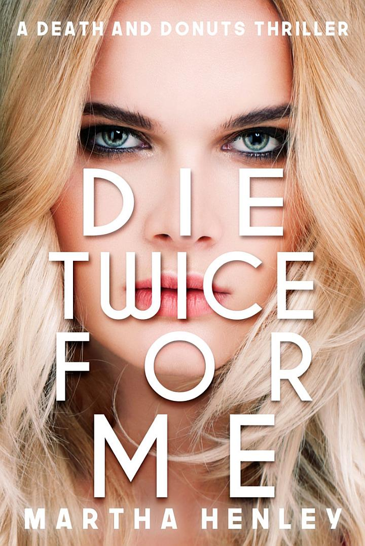 Die Twice For Me